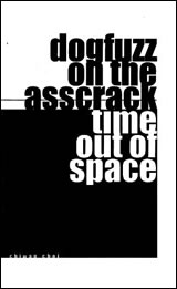 Cover image of dogfuzz on the asscrack/time out of space